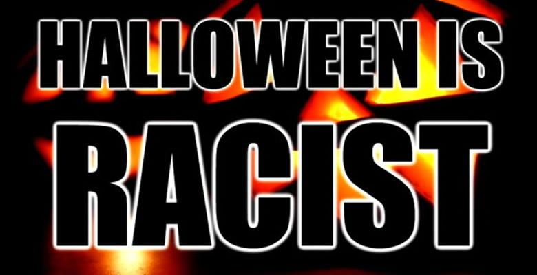 Social Justice Hates Everything: Why You Need to Get out This Halloween