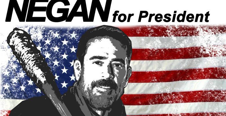 Negan for President: He'd Do Better Than Hillary