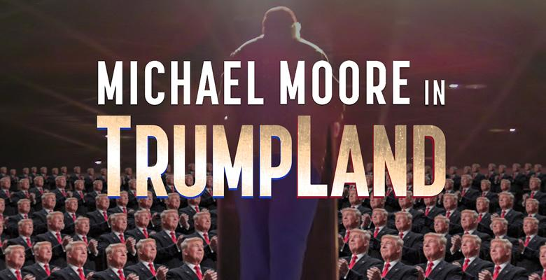 Goodbye, TrumpLand! Controversial filmmaker Michael Moore has surprised audiences with the release his latest documentary, TrumpLand.