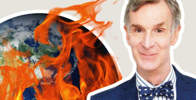 Bill Nye Rips Climate Change Deniers: 'The Planet is on F--ing Fire! Grow The F--- Up!'