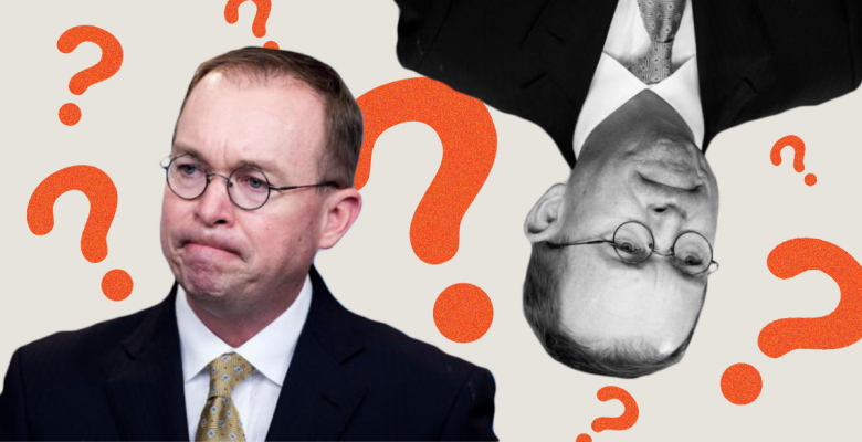 Mick Mulvaney Appears to Admit Trump Quid Pro Quo on Ukraine -- Then Denies He Said it Hours Later